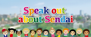 Speak out about Sendai